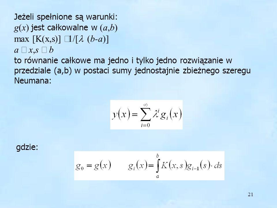 g(x) jest całkowalne w (a,b) max [K(x,s)] £1/[l (b-a)] a £ x,s £ b